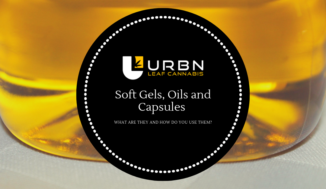 Soft Gels, Oils & Capsules: What Are They & How Do You Use Them?