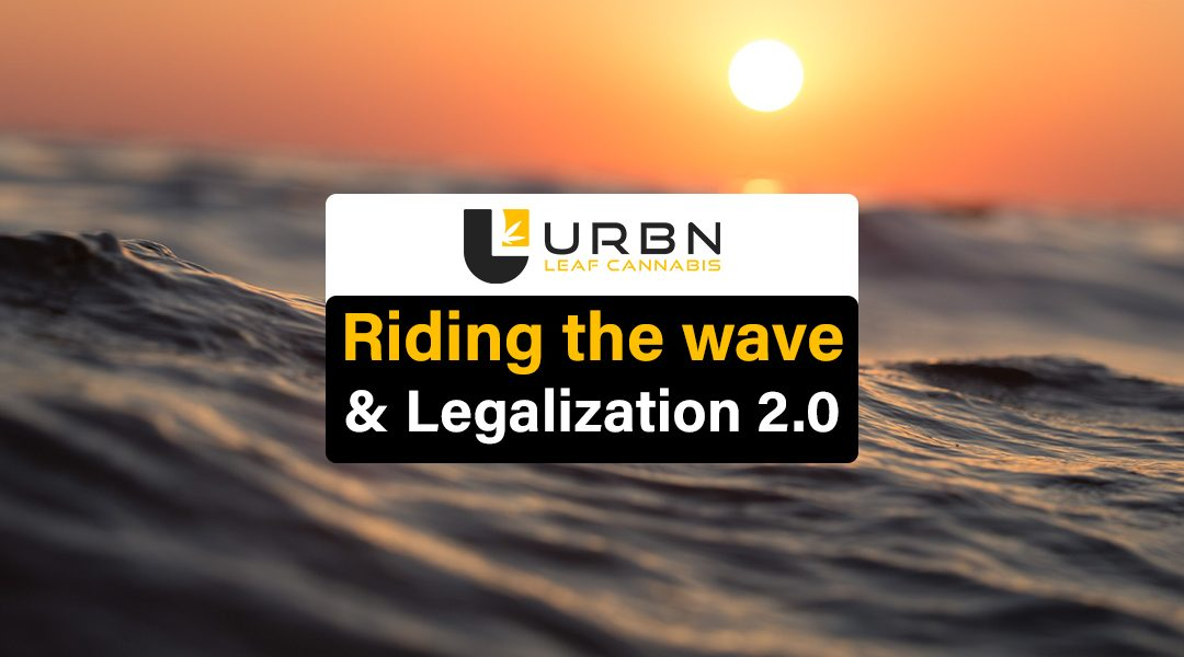 Riding the Wave & Legalization 2.0